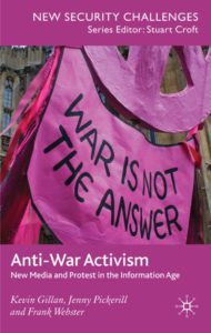 Book cover: Anti-War Activism, by Gillan, Pickerill & Webster