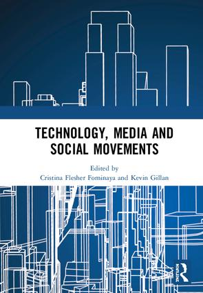 Flesher Fominaya & Gillan (2018) Technology, Media and Movements. Book cover.